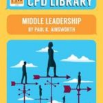 Middle Leadership by Paul K Ainsworth