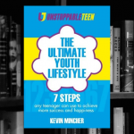 The Ultimate Youth Lifestyle: 7 Steps any teenager can use to achieve more success and happiness