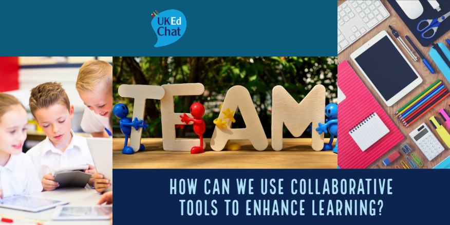 Session 3 – How can we use collaborative tools to enhance learning? – UKEdChat