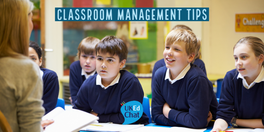 Session 9: Classroom Management Top Tips – UKEdChat