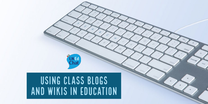 Session 28: Using Class Blogs and Wikis in Education – UKEdChat