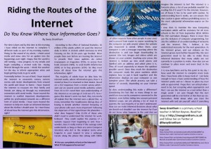 Riding the Routes of the Internet - Do you know where your information goes? by Sway Grantham. Do you know how the information you are reading gets to you? This article explains the power of how information is transferred.