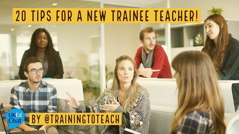 20 Tips for a New Trainee Teacher! by @trainingtoteach – UKEdChat