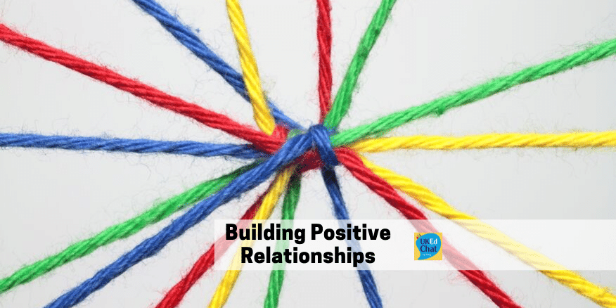 Building Positive Relationships By Cillachinchilla Ukedchat