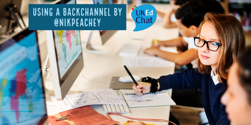 Using a backchannel by @nikpeachey – UKEdChat