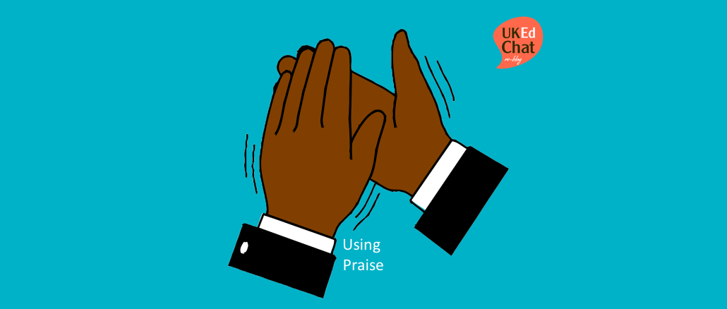 Using praise (in brief) by @thisiseducation – UKEdChat