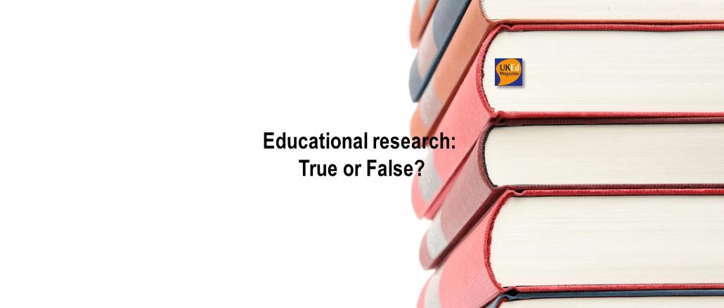 UKEdMag: Educational research: True or False? by @garyhenderson18 – UKEdChat