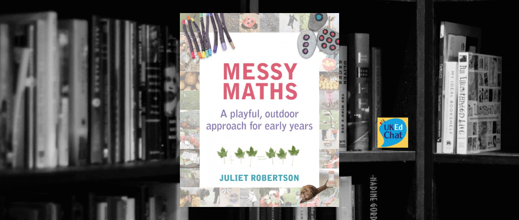 Book: Messy Maths by @CreativeSTAR – UKEdChat