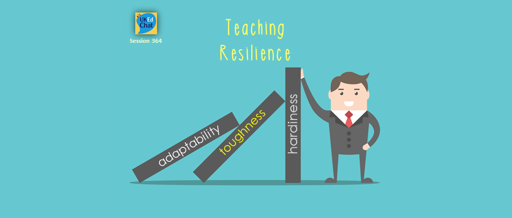 Session 364: Teaching Resilience – UKEdChat