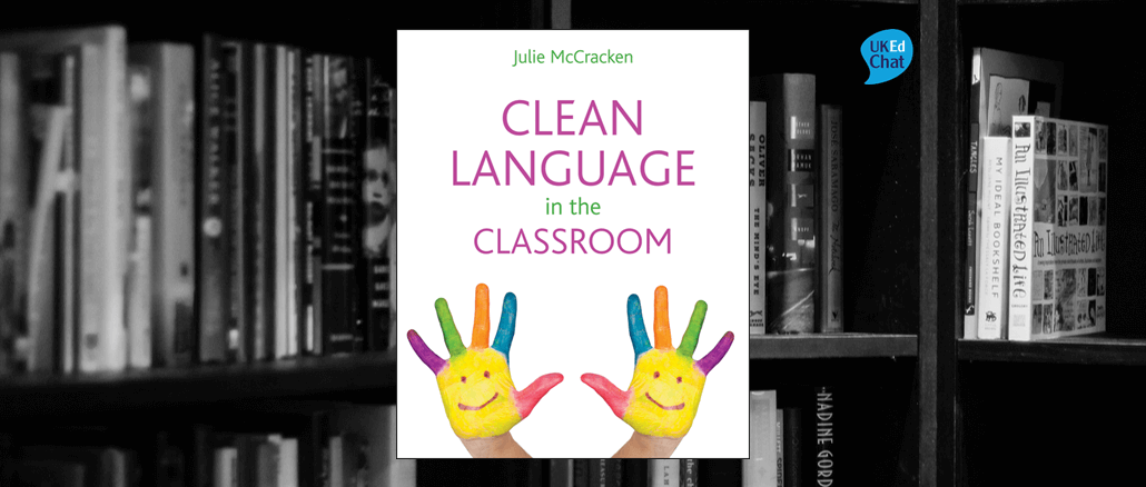 Book: Clean Language in the Classroom by @JulieMcC – UKEdChat