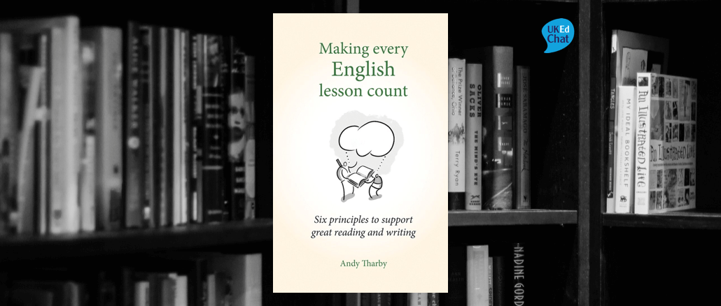 Book: Making every English lesson count by @atharby – UKEdChat