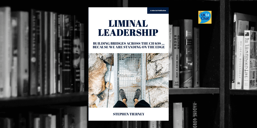Book: Liminal Leadership by @LeadingLearner – UKEdChat