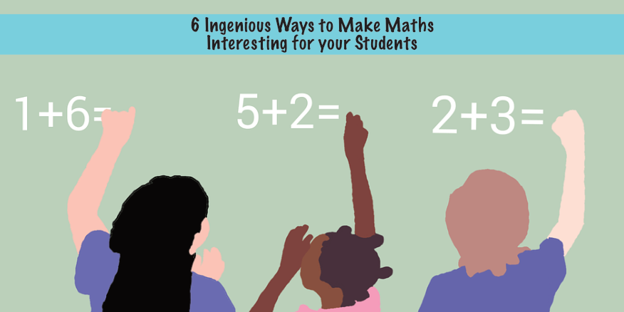 6 Ingenious Ways to Make Maths Interesting for your Students by @SchoolPageME – UKEdChat