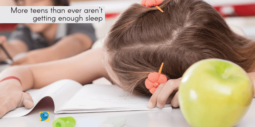 More teens than ever aren't getting enough sleep – UKEdChat