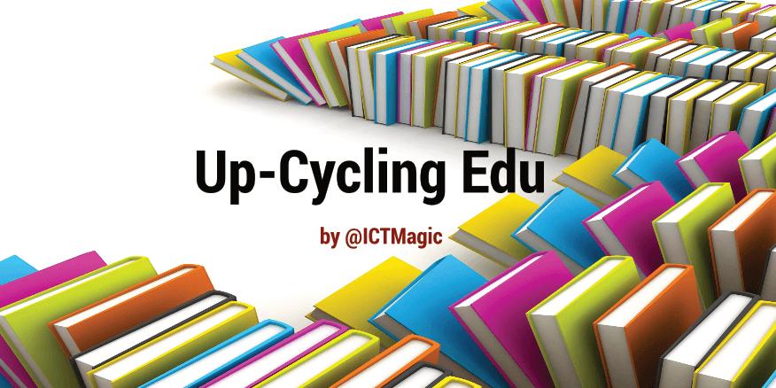 UKEdMag: Up-Cycling Edu by @ICTMagic – UKEdChat