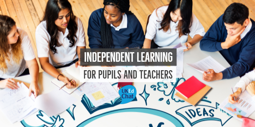 Independent Learning for Pupils & Teachers – UKEdChat