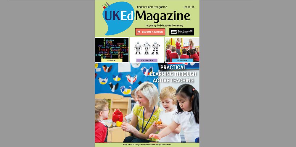 UKEdChat Magazine – Issue 46 – UKEdChat
