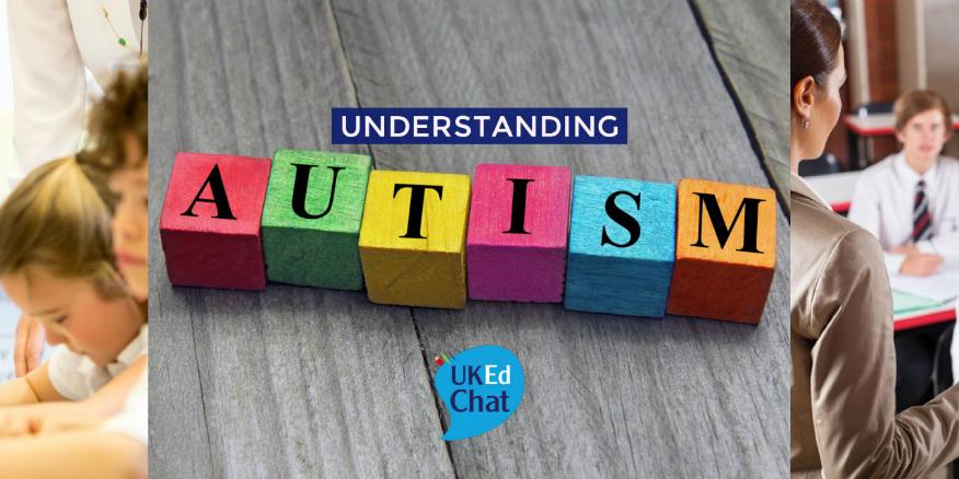Understanding Autism – UKEdChat