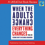 When the Adults Change, Everything Changes: Seismic Shifts in School Behaviour
