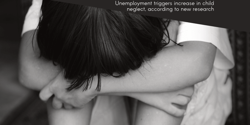 Unemployment triggers increase in child neglect, according to new research – UKEdChat