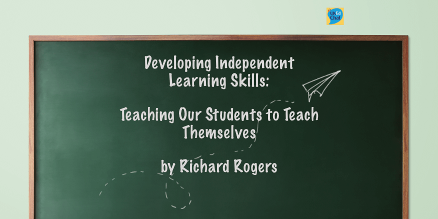 Teaching Students to Teach Themselves by @richardjarogers – UKEdChat