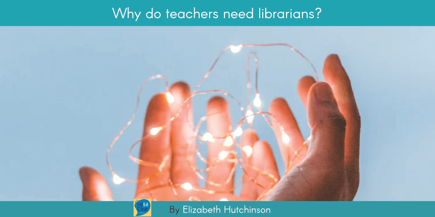 Why do teachers need librarians? by @elizabethutch – UKEdChat