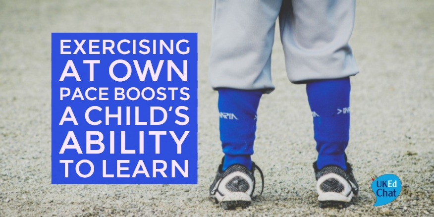 Exercising at own pace boosts a child's ability to learn – UKEdChat