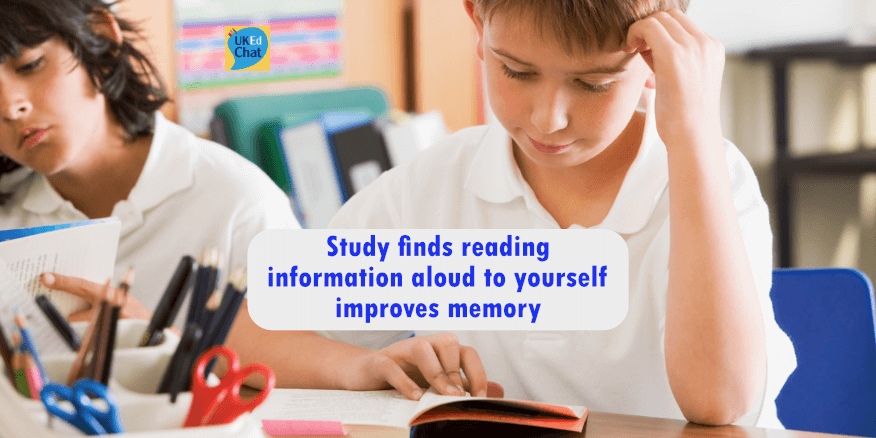 Study finds reading information aloud to yourself improves memory – UKEdChat