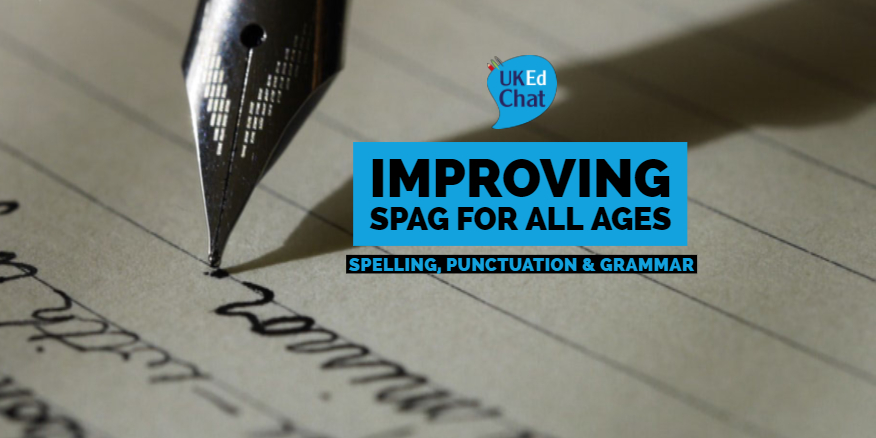 Improving SPAG for All Ages – UKEdChat