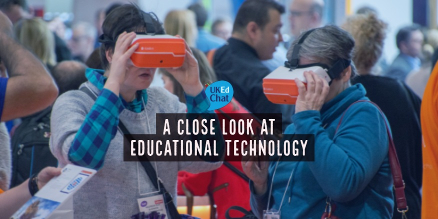 A Close Look at Educational Technology – UKEdChat
