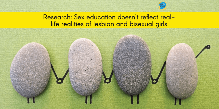 Sex education doesn't reflect real-life realities of lesbian and bisexual girls – UKEdChat