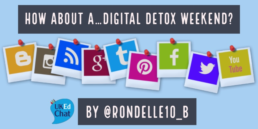 How about a…Digital Detox Weekend? by @rondelle10_b – UKEdChat