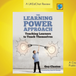 The Learning Power Approach - Teaching Learners to Teach themselves by @GuyClaxton