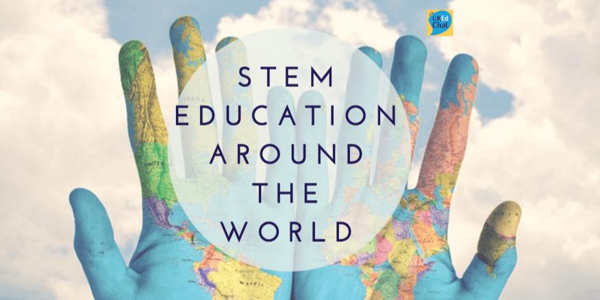STEM education around the world by @HowToSTEM – UKEdChat