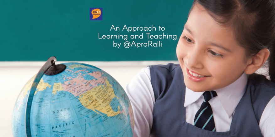 UKEdMag: An Approach to Learning and Teaching by @ApraRalli – UKEdChat