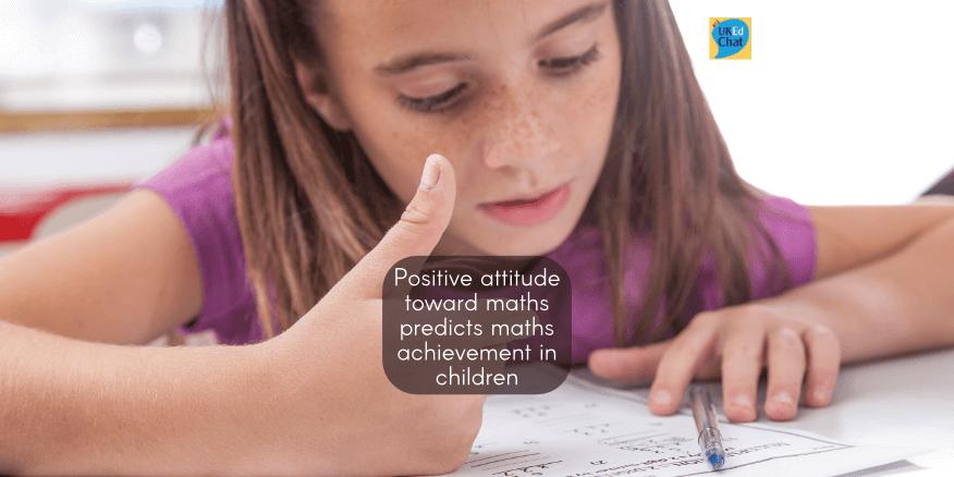 Positive Attitude Toward Maths Predicts Maths Achievement in Children – UKEdChat