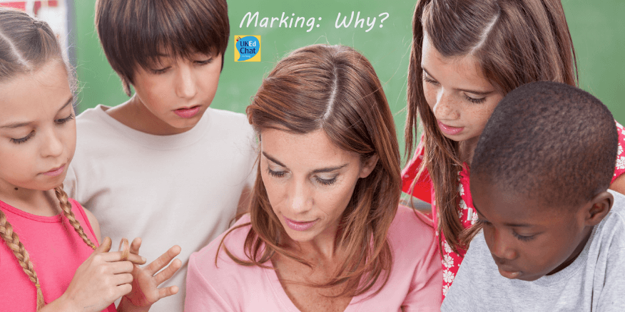 Marking: Why, What and How? by @RichardJARogers – UKEdChat