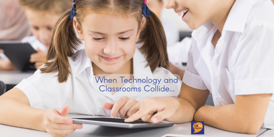 UKEdMag: When Technology and Classrooms Collide…by @JMcKay1972 – UKEdChat