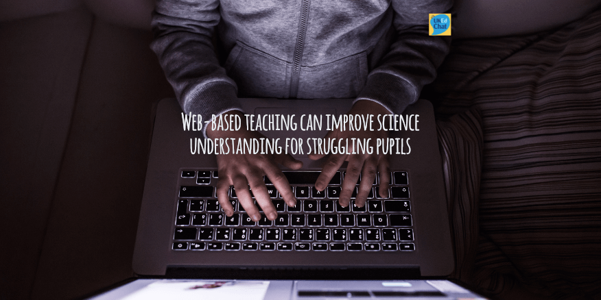 Web-based teaching can improve science understanding for struggling pupils – UKEdChat
