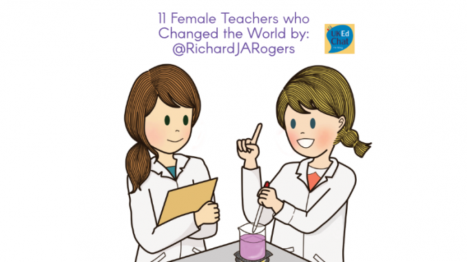 11 Female Teachers Who Changed the World by @RichardJARogers
