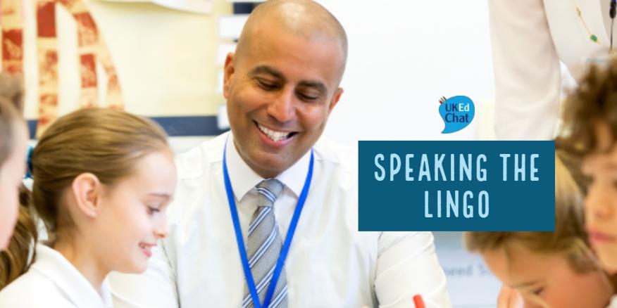 Speaking the Lingo – UKEdChat