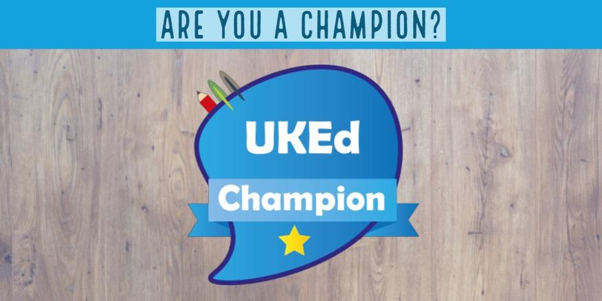 Become a UKEd Champion – UKEdChat