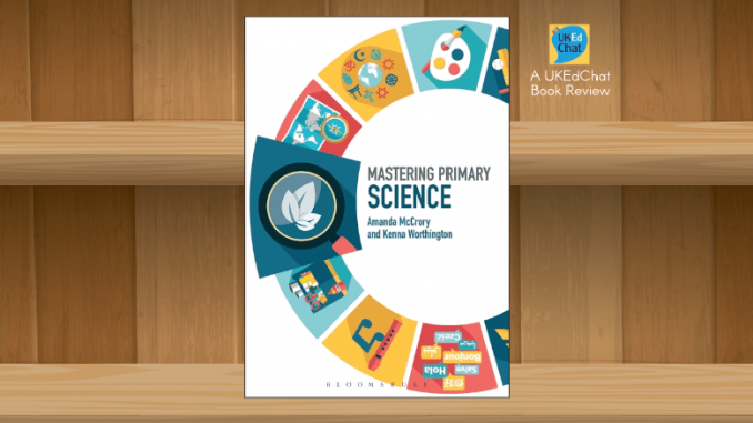 Book: Mastering Primary Science by Kenna Worthington & Amanda McCrory
