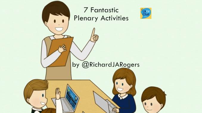 7 Plenary Activities for PGCE Students and Newly Qualified