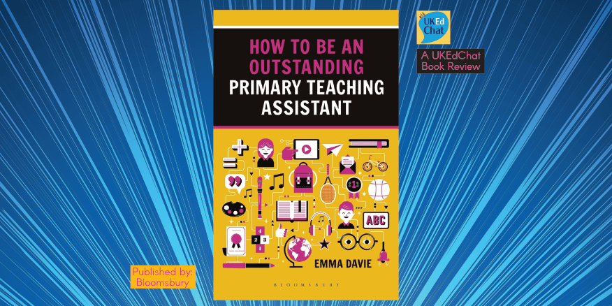 Book: How to be an Outstanding Primary Teaching Assistant by Emma Davie – UKEdChat