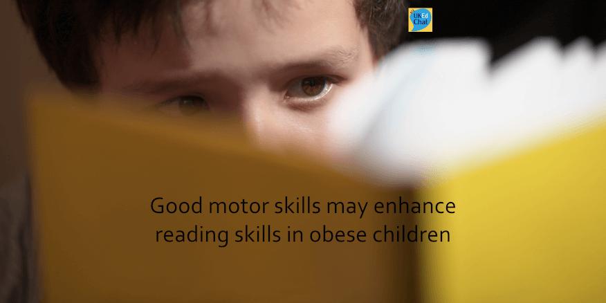 good motor skills may enhance reading skills in obese children ukedchat ukedchat