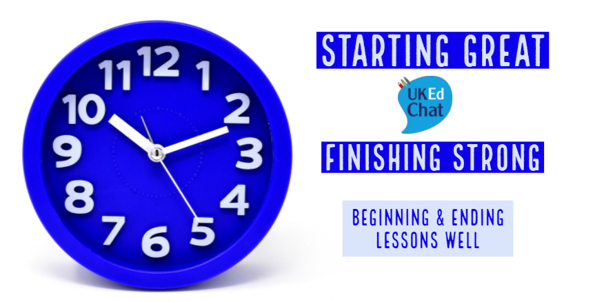 Starting Great… Finishing Strong – UKEdChat