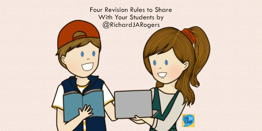 Four Revision Rules to Share With Your Students by @RichardJARogers – UKEdChat