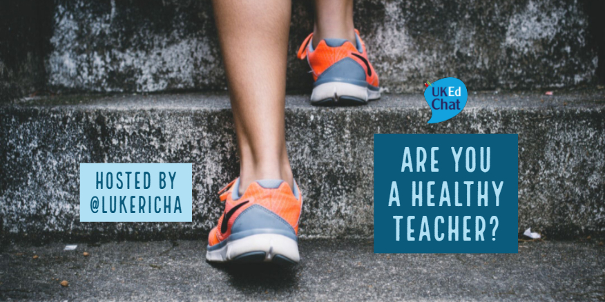 Are you a Healthy Teacher? – UKEdChat