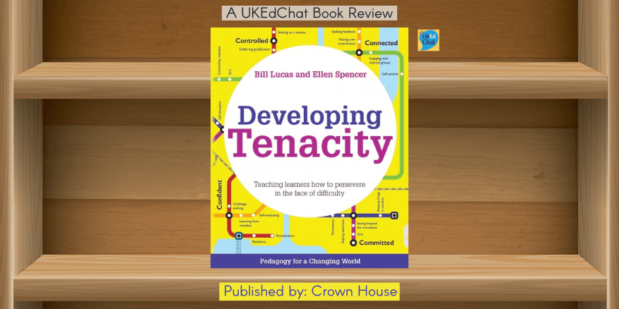 Book: Developing Tenacity by @LucasLearn & @DrEllenSpencer – UKEdChat